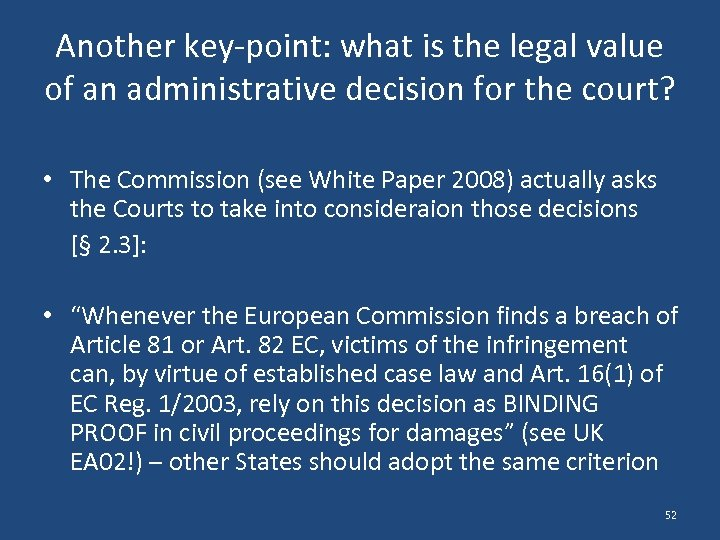 Another key-point: what is the legal value of an administrative decision for the court?