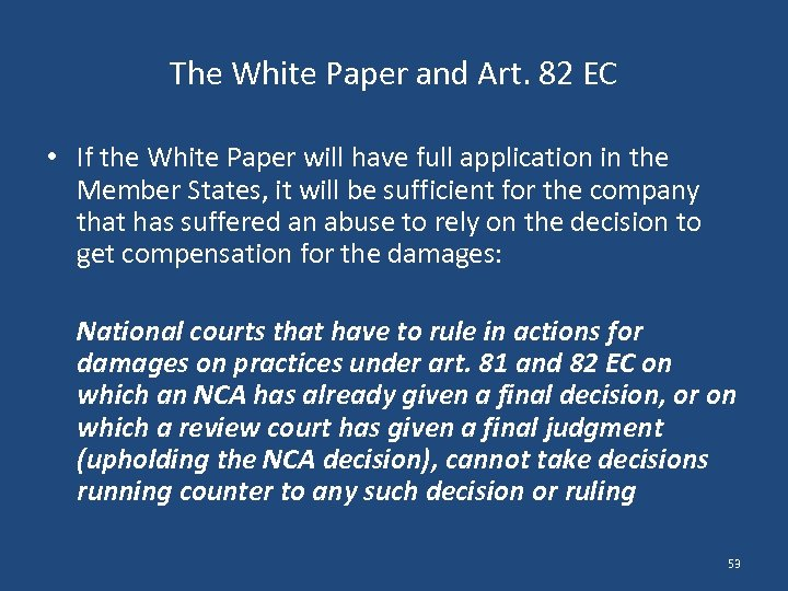 The White Paper and Art. 82 EC • If the White Paper will have