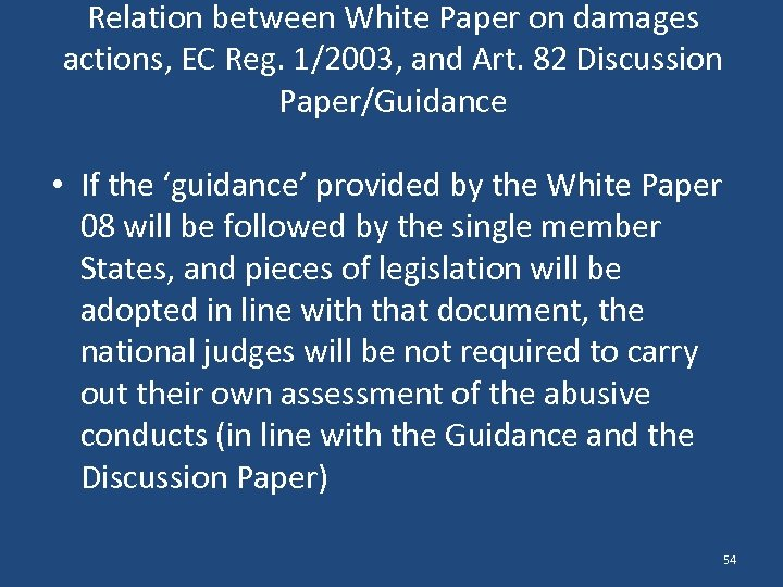 Relation between White Paper on damages actions, EC Reg. 1/2003, and Art. 82 Discussion