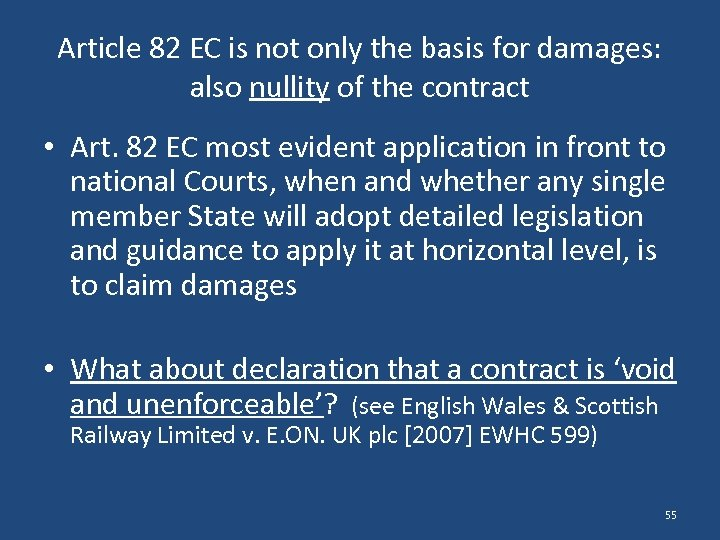 Article 82 EC is not only the basis for damages: also nullity of the