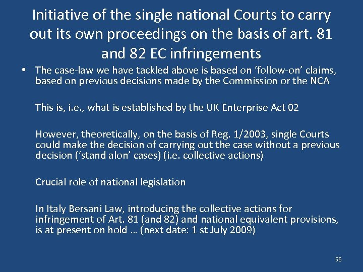 Initiative of the single national Courts to carry out its own proceedings on the