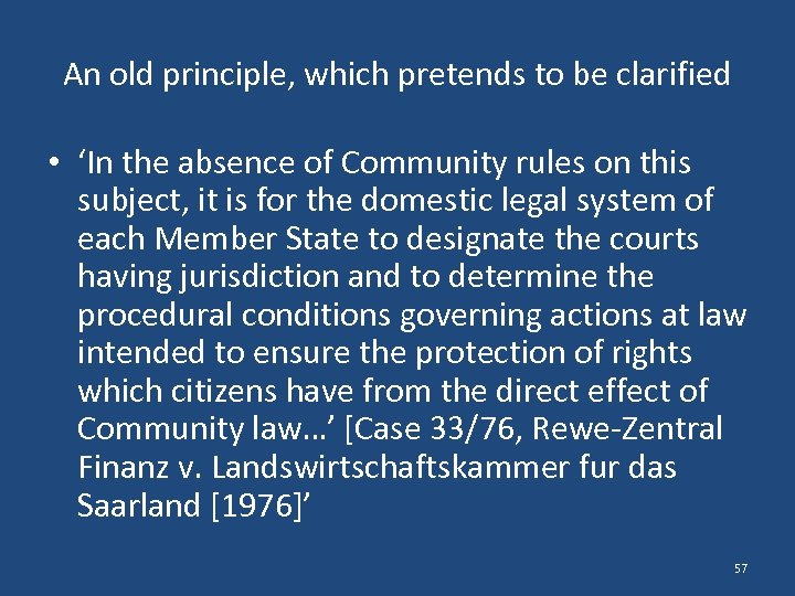 An old principle, which pretends to be clarified • 'In the absence of Community