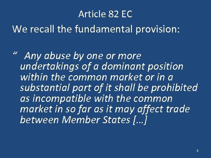 """Article 82 EC We recall the fundamental provision: """" Any abuse by one or"""