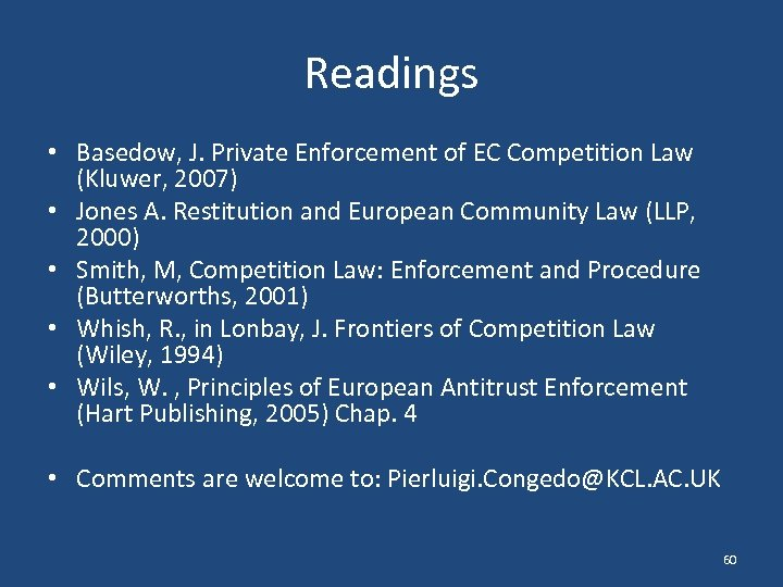 Readings • Basedow, J. Private Enforcement of EC Competition Law (Kluwer, 2007) • Jones