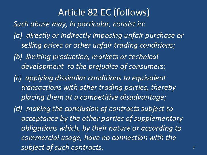 Article 82 EC (follows) Such abuse may, in particular, consist in: (a) directly or