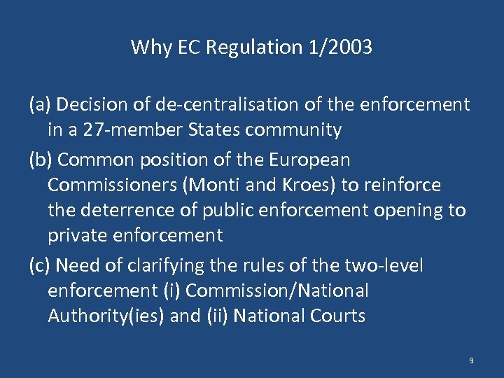 Why EC Regulation 1/2003 (a) Decision of de-centralisation of the enforcement in a 27