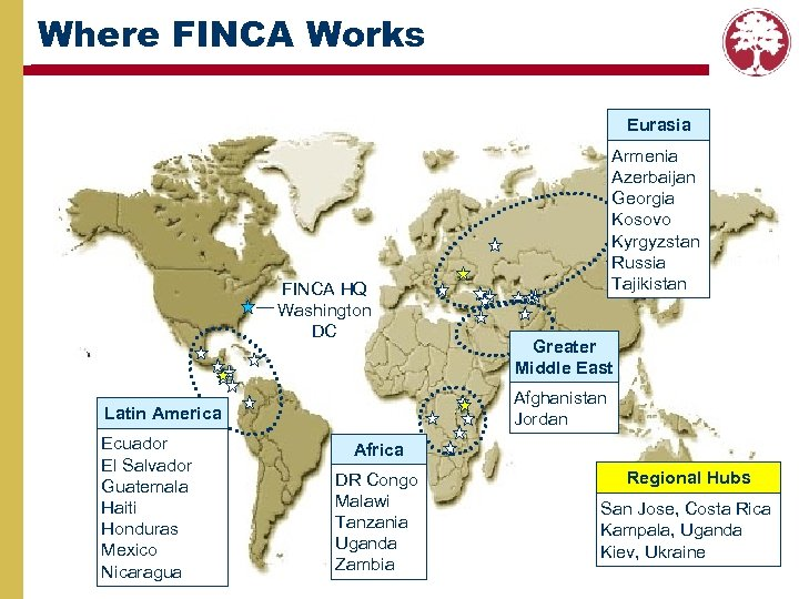 Where FINCA Works Eurasia FINCA HQ Washington DC Greater Middle East Afghanistan Jordan Latin
