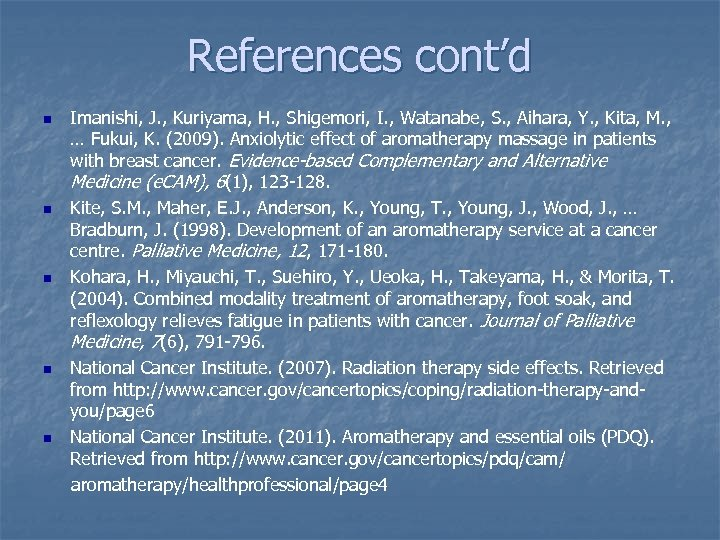 References cont'd n n n Imanishi, J. , Kuriyama, H. , Shigemori, I. ,