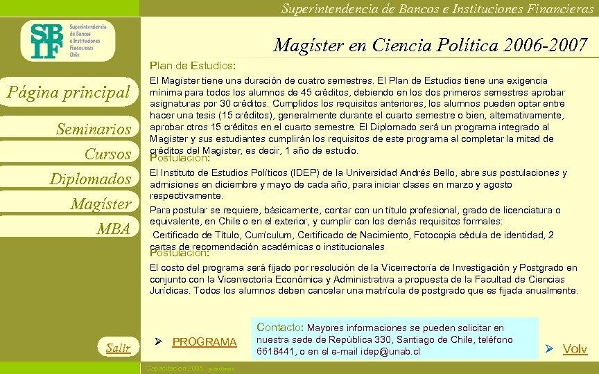 Superintendencia de Bancos e Instituciones Financieras Magíster en Ciencia Política 2006 -2007 Plan de