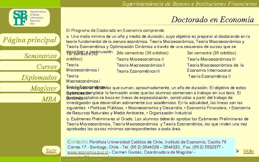 Superintendencia de Bancos e Instituciones Financieras Doctorado en Economía Página principal Seminarios Cursos Diplomados