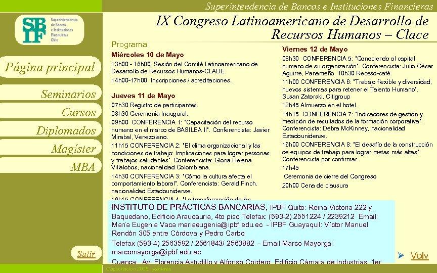 Superintendencia de Bancos e Instituciones Financieras Programa IX Congreso Latinoamericano de Desarrollo de Recursos