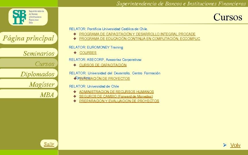 Superintendencia de Bancos e Instituciones Financieras Cursos RELATOR: Pontificia Universidad Católica de Chile. Página