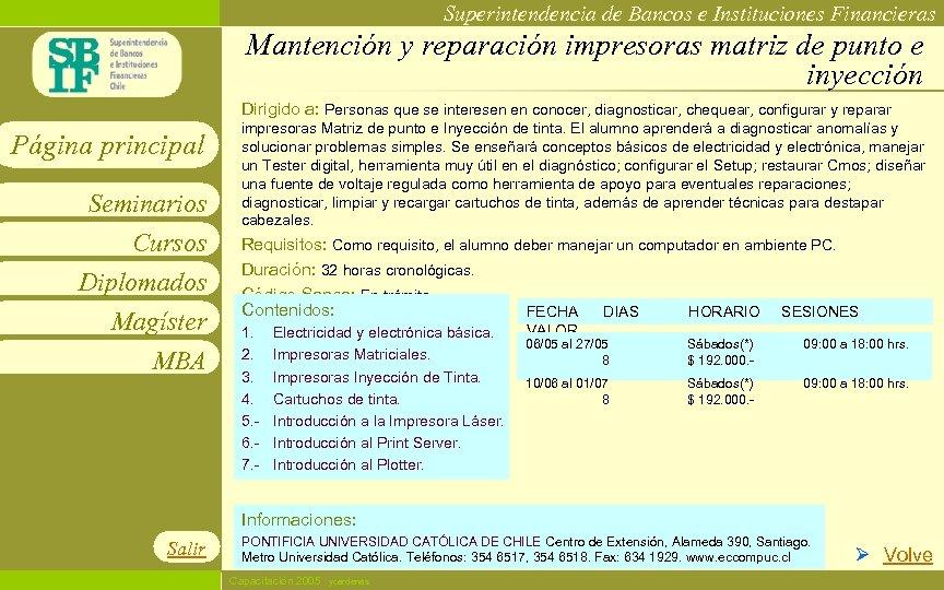 Superintendencia de Bancos e Instituciones Financieras Mantención y reparación impresoras matriz de punto e