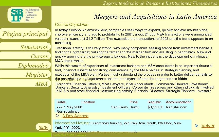Superintendencia de Bancos e Instituciones Financieras Mergers and Acquisitions in Latin America Course Objectives