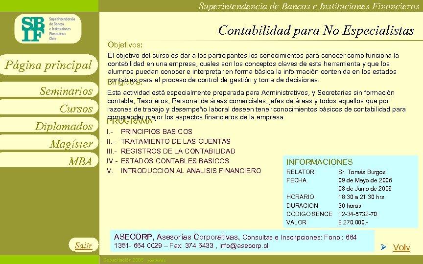 Superintendencia de Bancos e Instituciones Financieras Contabilidad para No Especialistas Objetivos: Página principal Seminarios