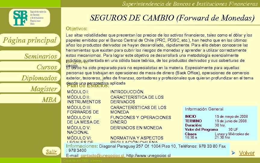 Superintendencia de Bancos e Instituciones Financieras SEGUROS DE CAMBIO (Forward de Monedas) Objetivos: Página