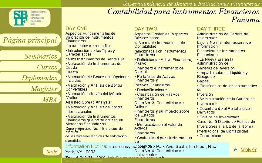 Superintendencia de Bancos e Instituciones Financieras Contabilidad para Instrumentos Financieros Panama DAY ONE Página