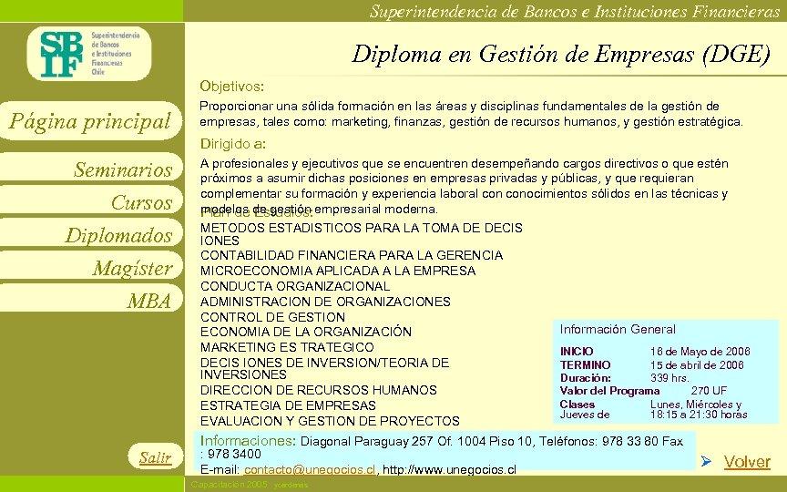 Superintendencia de Bancos e Instituciones Financieras Diploma en Gestión de Empresas (DGE) Objetivos: Página