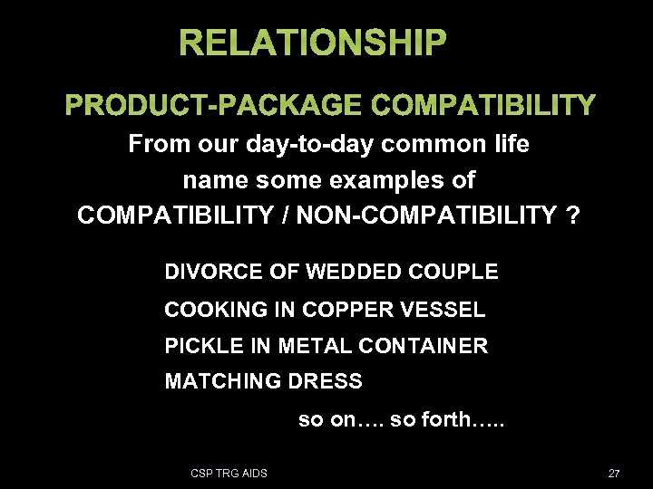 RELATIONSHIP PRODUCT-PACKAGE COMPATIBILITY From our day-to-day common life name some examples of COMPATIBILITY /