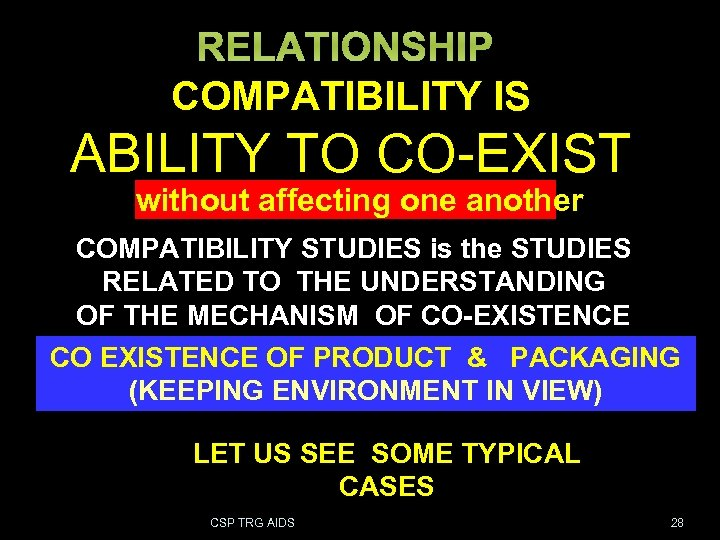 COMPATIBILITY IS COMPATIBILITY is ABILITY TO CO-EXIST without affecting one another COMPATIBILITY STUDIES is