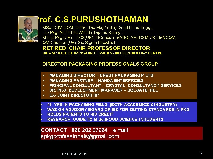 Prof. C. S. PURUSHOTHAMAN MSc, DBM, DOM, DIFM, Dip. Pkg. (India), Grad. I. I.