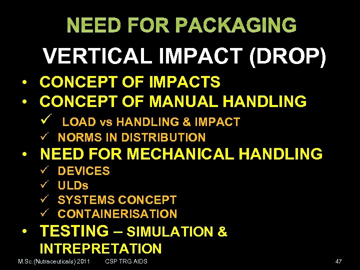 NEED FOR PACKAGING VERTICAL IMPACT (DROP) • CONCEPT OF IMPACTS • CONCEPT OF MANUAL