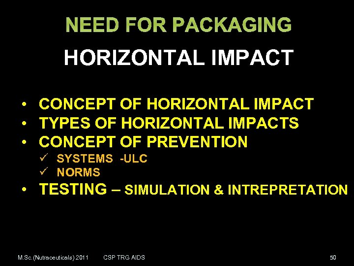 NEED FOR PACKAGING HORIZONTAL IMPACT • CONCEPT OF HORIZONTAL IMPACT • TYPES OF HORIZONTAL