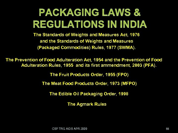 PACKAGING LAWS & REGULATIONS IN INDIA The Standards of Weights and Measures Act, 1976