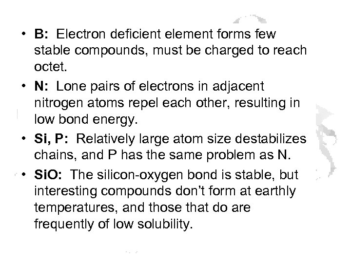 • B: Electron deficient element forms few stable compounds, must be charged to