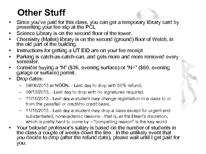 Other Stuff • • Since you've paid for this class, you can get a