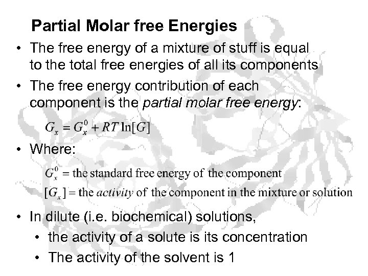 Partial Molar free Energies • The free energy of a mixture of stuff is