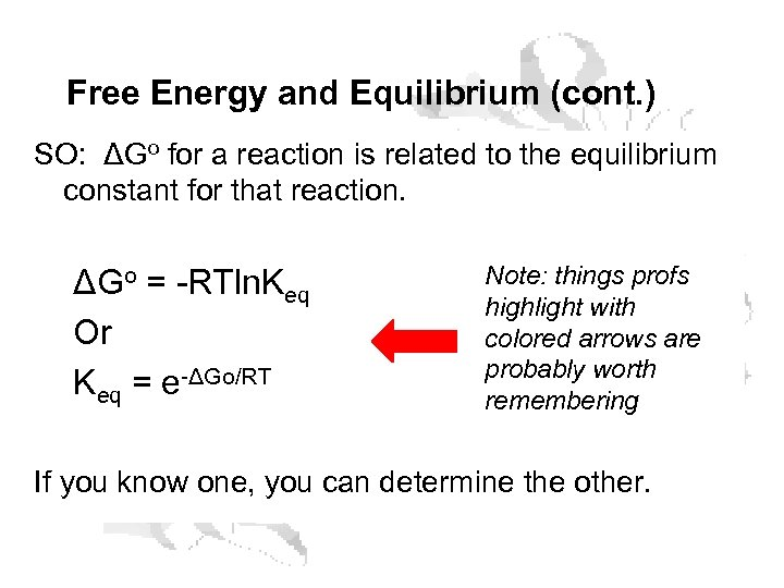 Free Energy and Equilibrium (cont. ) SO: ΔGo for a reaction is related to