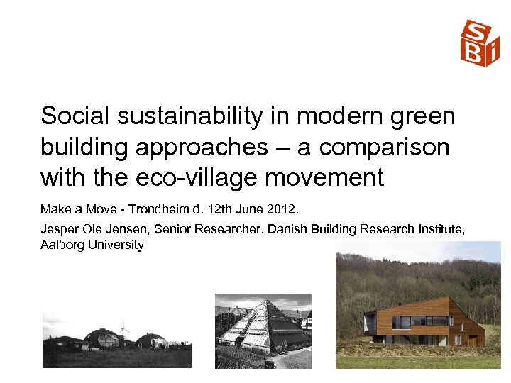 Social sustainability in modern green building approaches – a comparison with the eco village