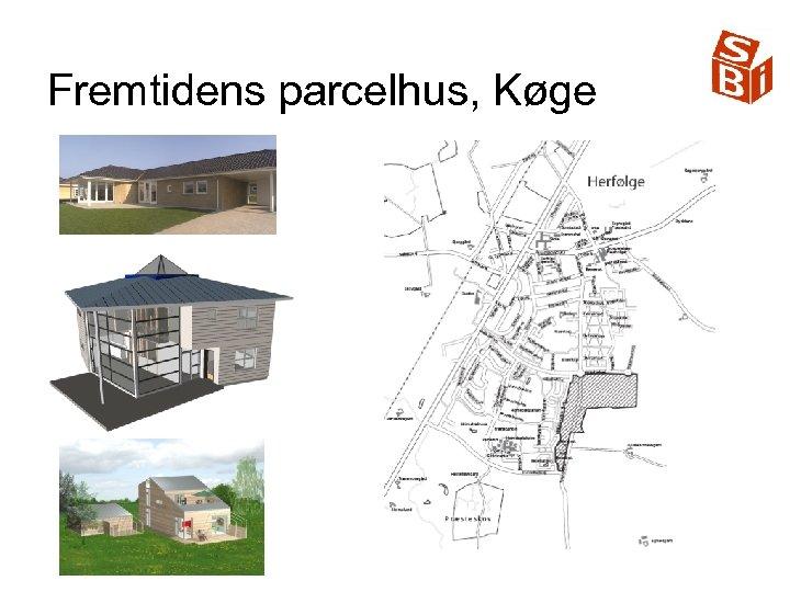 Fremtidens parcelhus, Køge