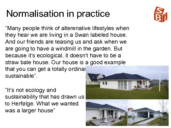 """Normalisation in practice """"Many people think of alterenative lifestyles when they hear we are"""