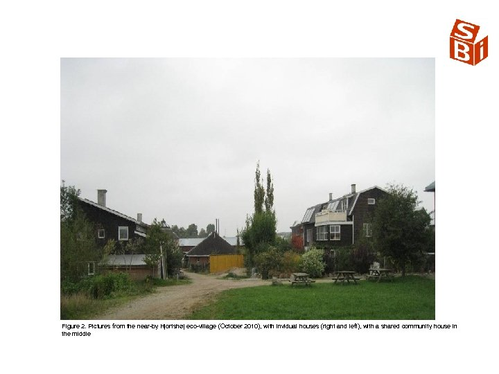 Figure 2. Pictures from the near by Hjortshøj eco village (October 2010), with invidual