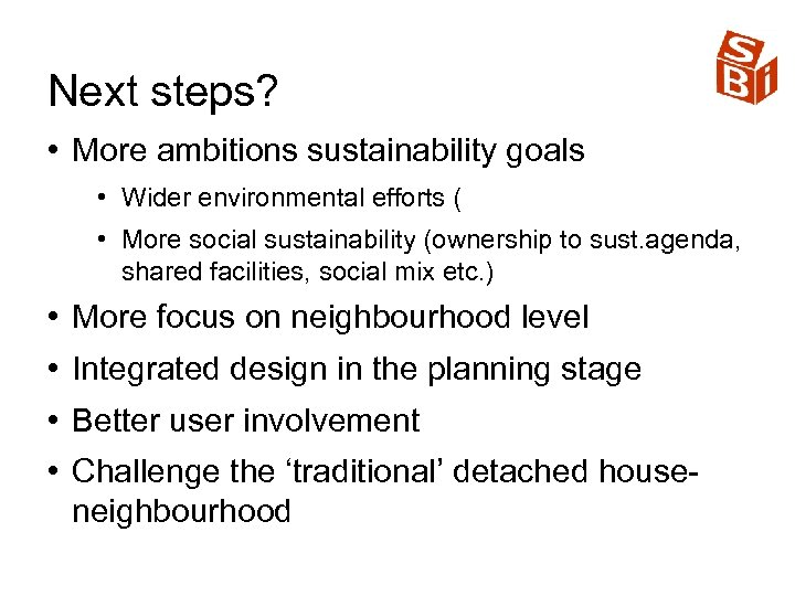 Next steps? • More ambitions sustainability goals • Wider environmental efforts ( • More