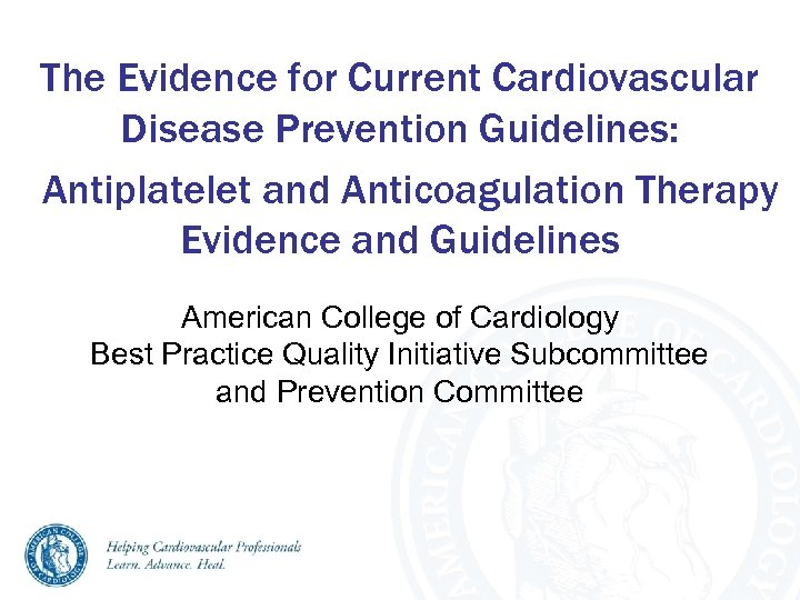 The Evidence for Current Cardiovascular Disease Prevention Guidelines: Antiplatelet and Anticoagulation Therapy Evidence and