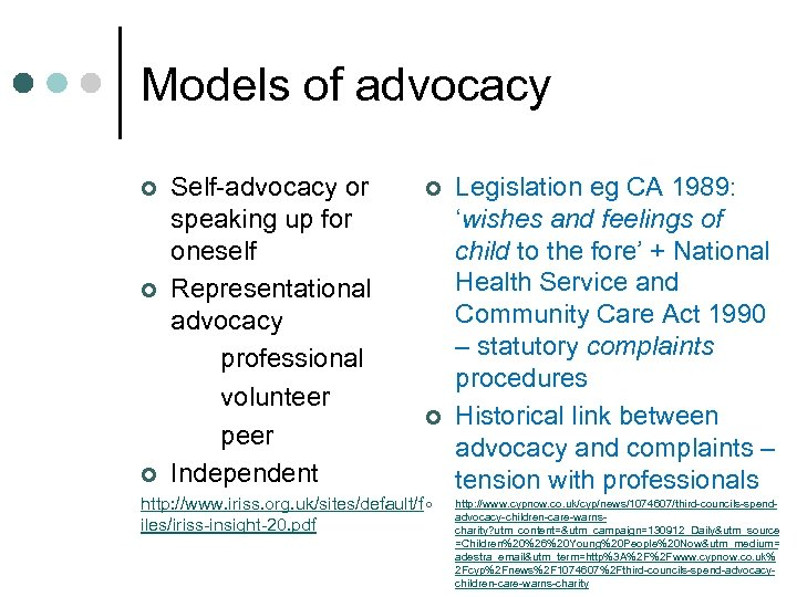 Models of advocacy ¢ ¢ ¢ Self-advocacy or speaking up for oneself Representational advocacy