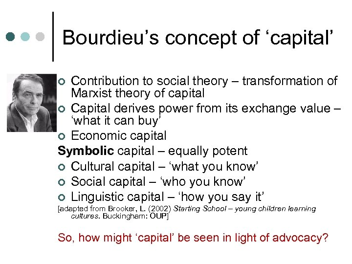 Bourdieu's concept of 'capital' Contribution to social theory – transformation of Marxist theory of