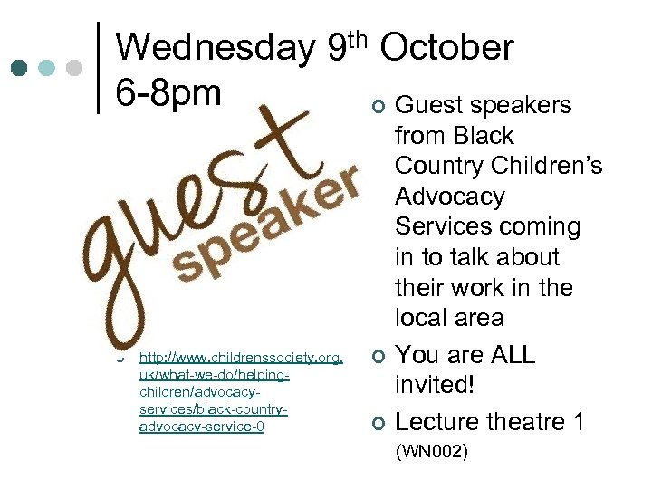 Wednesday 9 th October 6 -8 pm ¢ Guest speakers ¢ http: //www. childrenssociety.