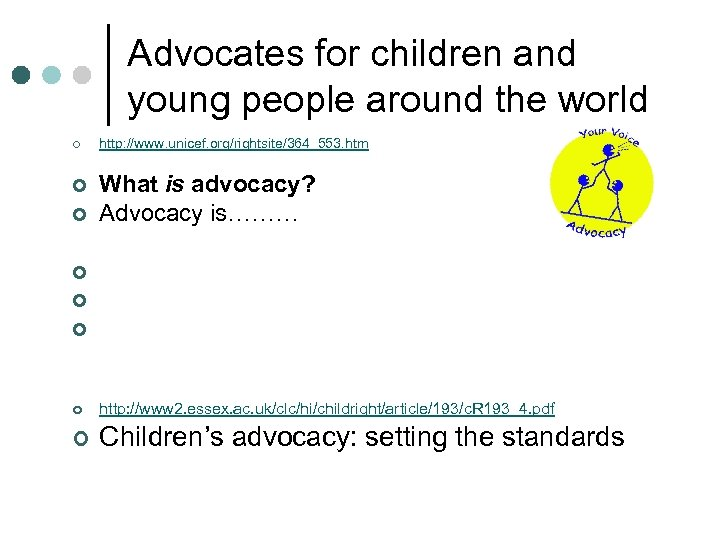 Advocates for children and young people around the world ¢ ¢ ¢ http: //www.