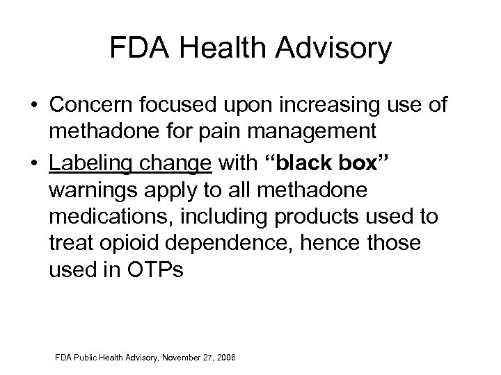 FDA Health Advisory • Concern focused upon increasing use of methadone for pain management