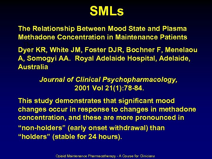 SMLs The Relationship Between Mood State and Plasma Methadone Concentration in Maintenance Patients The
