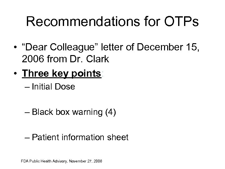 "Recommendations for OTPs • ""Dear Colleague"" letter of December 15, 2006 from Dr. Clark"