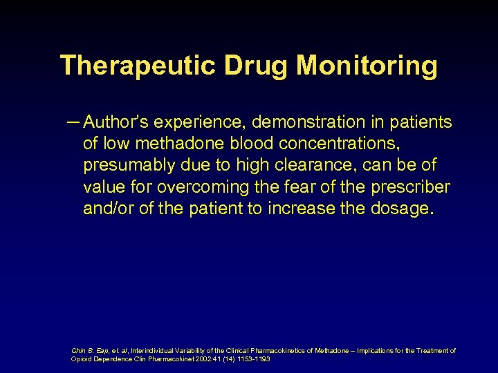 Therapeutic Drug Monitoring – Author's experience, demonstration in patients of low methadone blood concentrations,