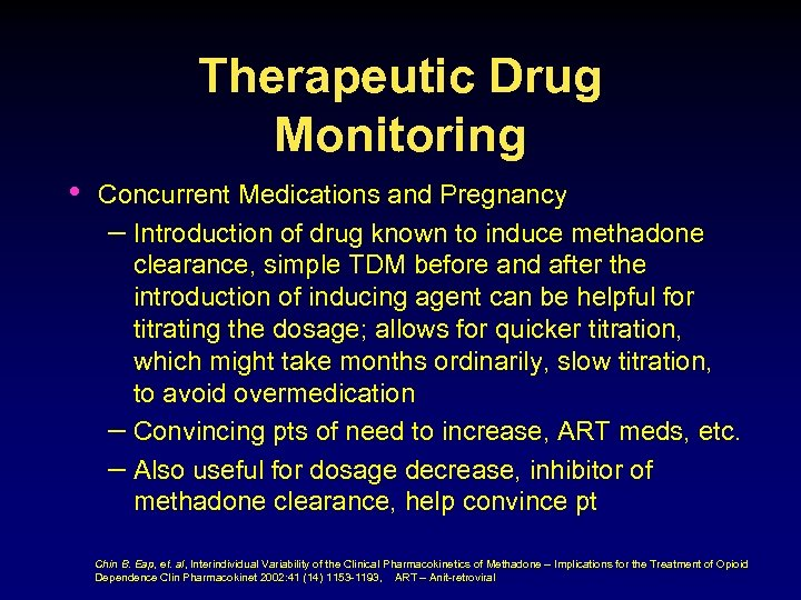 Therapeutic Drug Monitoring • Concurrent Medications and Pregnancy – Introduction of drug known to