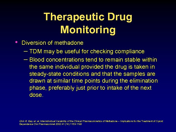 Therapeutic Drug Monitoring • Diversion of methadone – TDM may be useful for checking