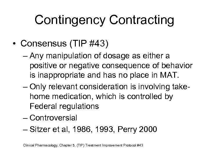 Contingency Contracting • Consensus (TIP #43) – Any manipulation of dosage as either a