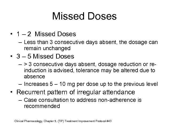 Missed Doses • 1 – 2 Missed Doses – Less than 3 consecutive days